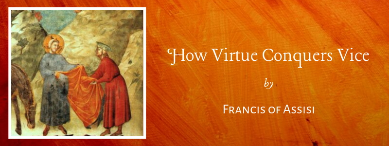 How Virtue Conquers Vice
