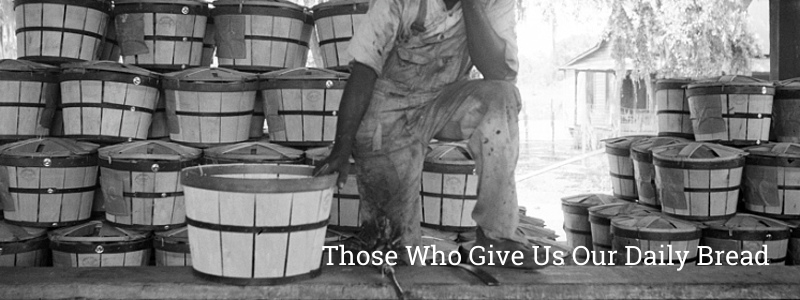Those Who Give Us Our Daily Bread